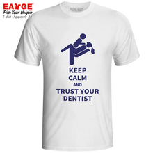 Keep Calm And Trust Your Dentist T-shirt Doctor Geek Funny Parody Kuso Style Fashion Cool T Shirt Print Pop Women Men Top Tee стоимость