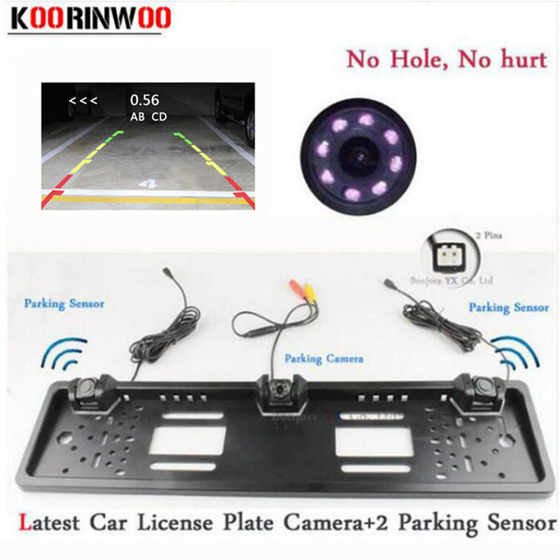 Koorinwoo EU European Car License Plate Frame camera Parking Car Rear View Camera 8IR Night Vision Two parking Sensor Reversing 1 european license plate frame 1 car rear view camera 2 parking sensor automobiles number plate frame for license plate