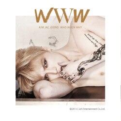 цена на KIM JAE JOONG (JYJ) 1ST ALBUM VOL 1 - WWW : WHO, WHEN, WHY Release Date 2013-10-28 KPOP