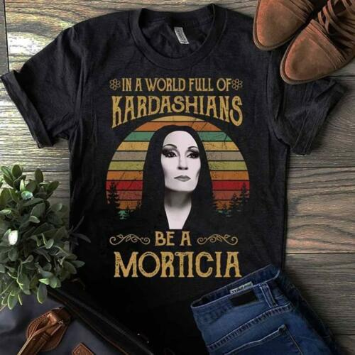 Morticia Addams In The World Full Of Kadarshians Men Black T Shirt Cotton S-6XLCool Casual Pride T Shirt Unisex Fashion Tshirt