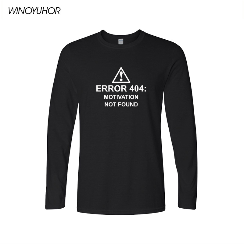 <font><b>Error</b></font> <font><b>404</b></font> Motivation Not Found T <font><b>Shirt</b></font> Men Funny Internet Web T-<font><b>shirt</b></font> Long Sleeve O-neck Cotton Tee <font><b>Shirt</b></font> Geek Tops Homme image