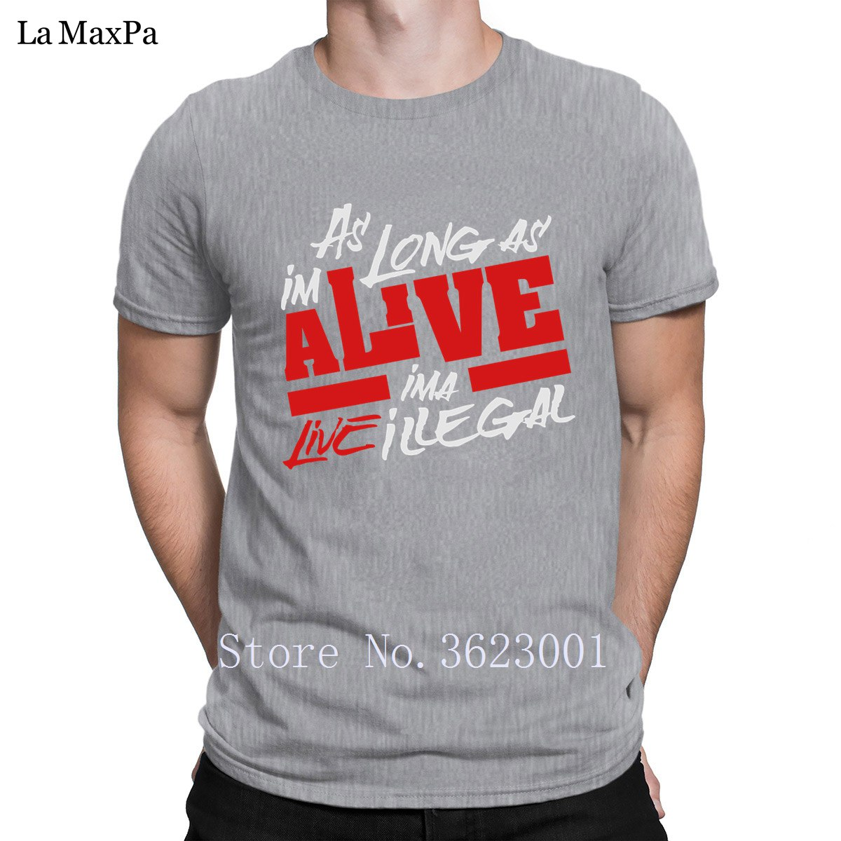 Fitted Tee Shirt Man As Long As Im Alive Ima Live Illegal T Shirt Kawaii Mens Tshirt Slogan T-Shirt For Men O Neck Fit