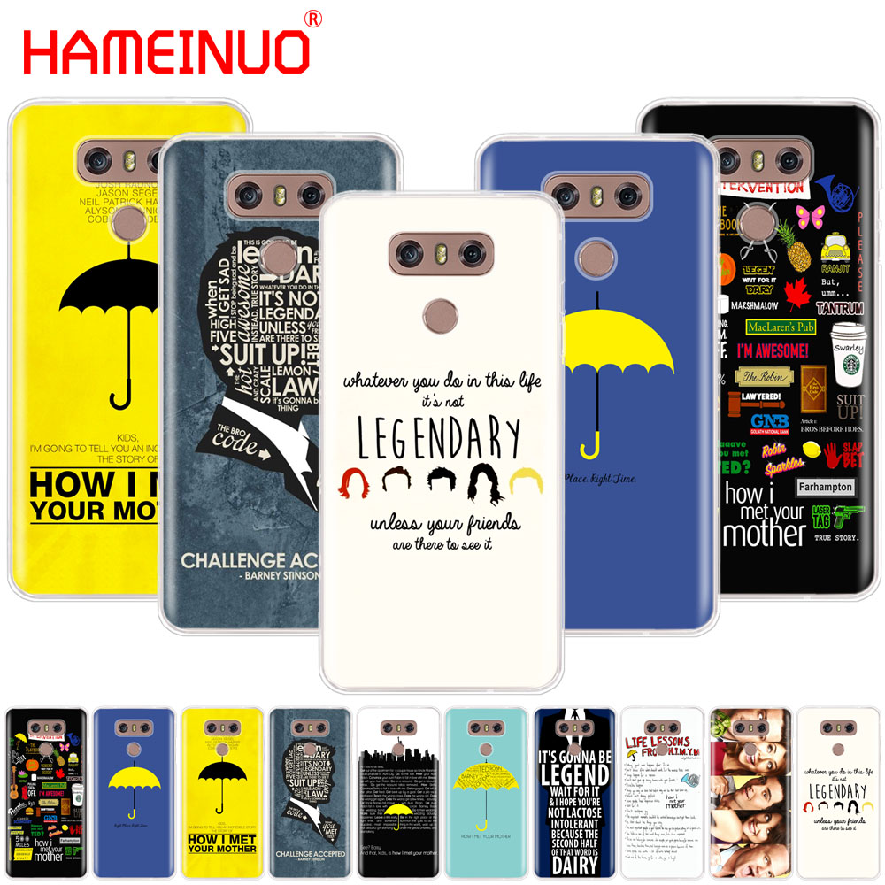 HAMEINUO how i met your mother himym quotes case phone cover for LG G7 Q6 G6 MINI G5 K10 K4 K8 2017 2016 X POWER 2 V20 V30 2018