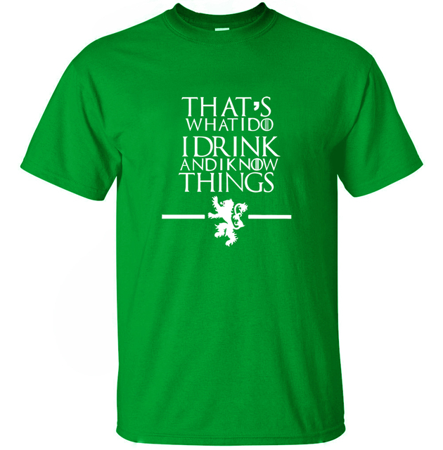 "Men T-Shirts ""That's What I Do I Drink and I know Things"" 4"
