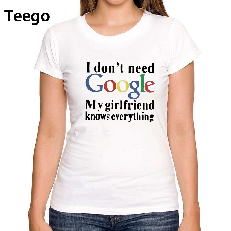 Funny T-Shirt I DON/'T NEED GOOGLE My Girlfriend Knows Everything Sizes S-3XL