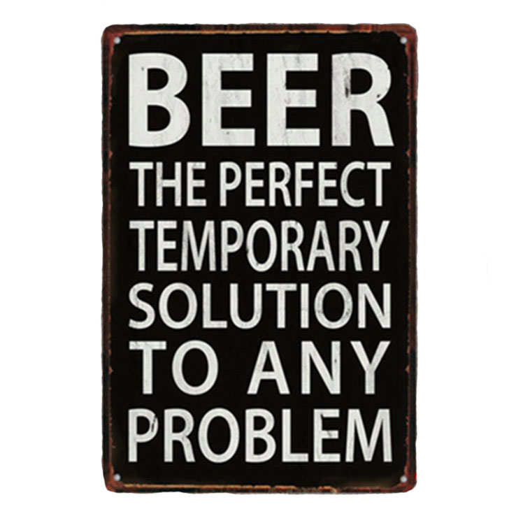 1 pc drink beer solution problem bar motivation tin Plates Signs wall plaques man cave Decoration vintage Poster metal in Plaques Signs from Home Garden