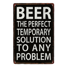 1 pc  drink beer solution problem bar motivation tin Plates Signs wall plaques man cave Decoration vintage Poster metal