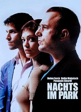 《公园之夜》2002年德国,瑞士动作,喜剧,惊悚电影在线观看
