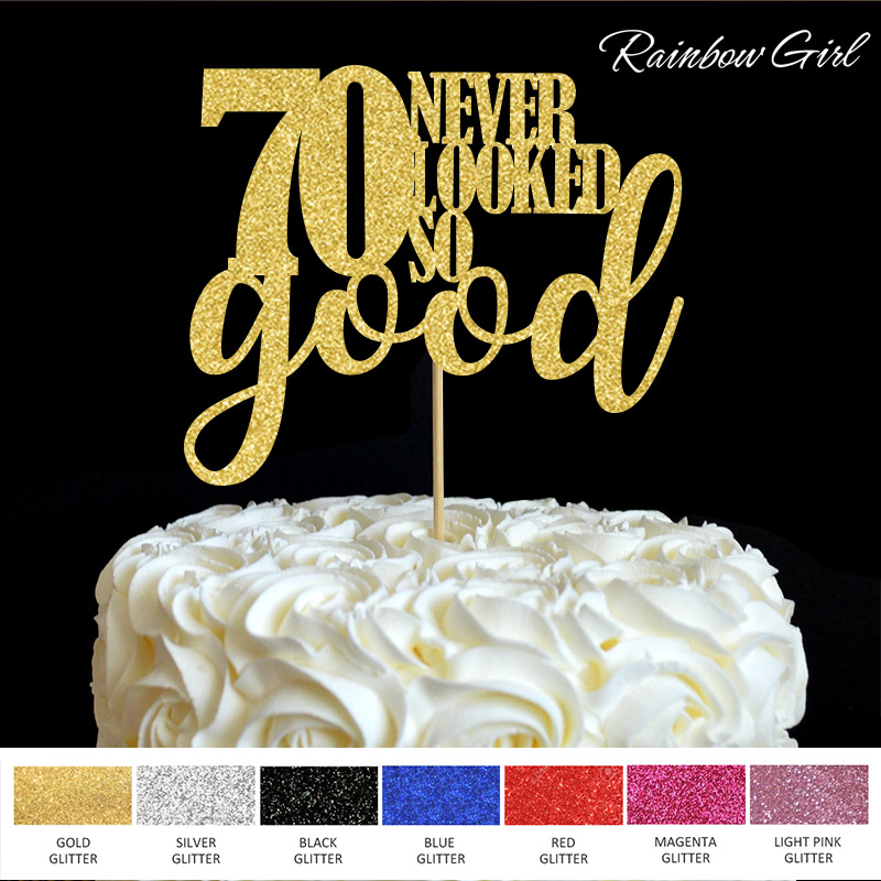 70 mai visto così bene Cake Topper 70th Birthday Party Decorations Molti colori Glitter Cake Accessory Decorazioni per l'anniversario