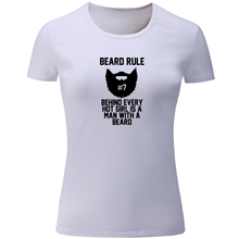 iDzn New Arrival Women's T Shirts Beard Rule Behind Every Hot Girl Is A Man With A Beard Print Shirt Girl's Short Sleeve Tops