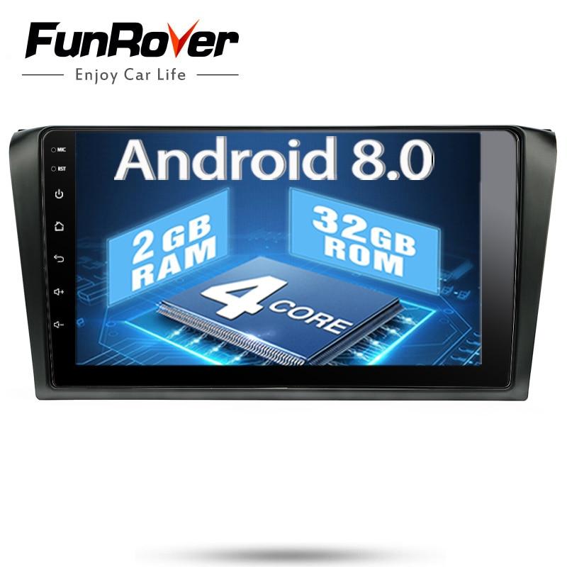 Funrover 9'' Android 8.0 Car dvd radio Player For Mazda 3 Mazda3 2004 2005 2006 2007 2008 2009 gps multimedia stereo tape record
