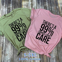 There is a 99% chance, I don't care Print Aesthetics Tees Street Style Cool T-Shirt Grunge Fashion Women T shirt tumblr Tops