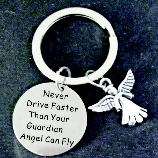Never Drive Faster Than Your Guardian Angel Can Fly Key Chain w// Clip