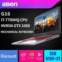 BBEN G16 Win10 игровой ноутбук 1920*1080 ips Intel I7 7700HQ озеро Каби NVIDIA GTX1060 8 г/16 г /32G RAM памяти + SSD HDD WI FI подсветкой