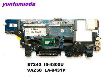 Original for DELL E7240 laptop motherboard E7240  I5-4300U  VAZ50  LA-9431P tested good free shipping