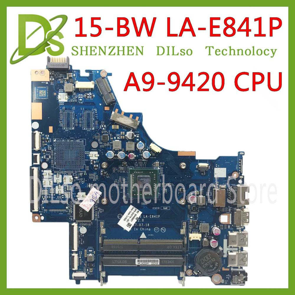 KEFU LA-E841P 15-BW Motherboar 924720-601 For HP 15-BW 15-BW066SA Laptop Motherboard CTL51/53 LA-E841P A9-9420 CPU 100% Original