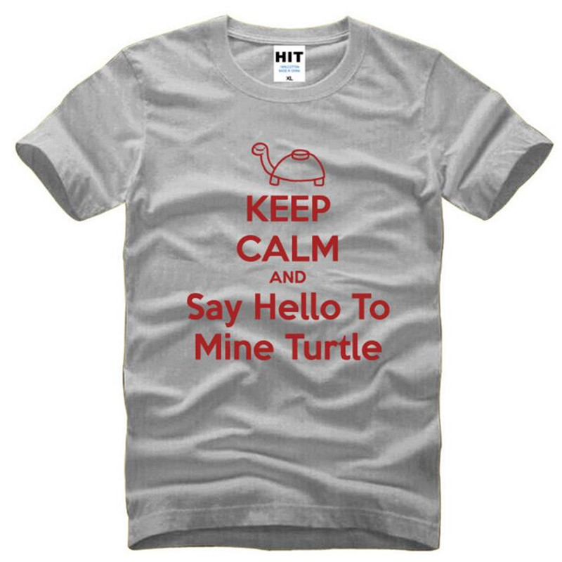 KEEP CALM AND Say Hello To Mine Turtle Printed T Shirt Men Summer Short  Sleeve O Neck Cotton Menu0027s T Shirt Funny Tee Shirt Homme In T Shirts From  Menu0027s ...