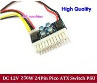 Wysoka Jakość NOWY DC 12 V 250 W Przełącznik Pico ATX 24Pin PSU Samochodów Auto Mini ITX Zasilania Dużej mocy Moduł CPU 4 P IDE 4Pin molex SATA