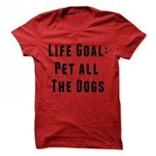 66fcfae8 Life goal pet all the dogs tshirt Pet Lover Gift stay at home dog mom Funny  Saying unisex tee t shirt many colors