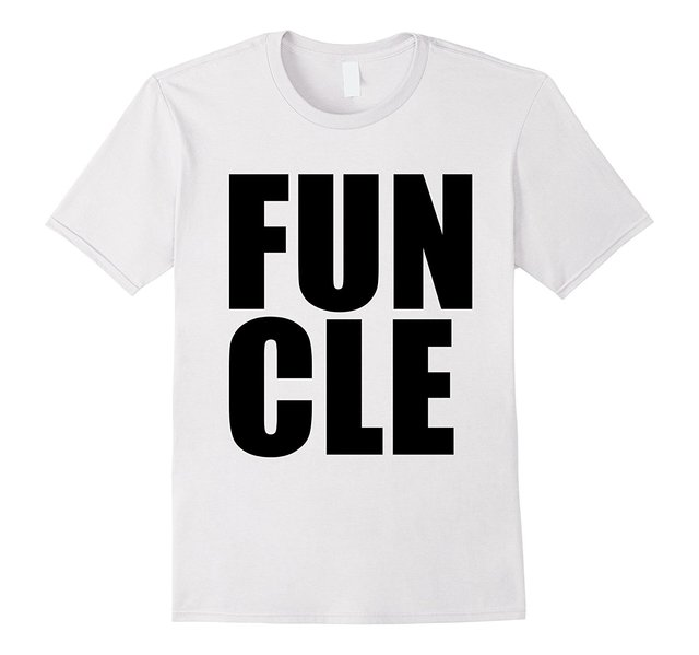 56fb8d044 FUNCLE Funny Gift T Shirt for Cool Uncle of Niece and Nephew 2017 New  Fashion Men'S T-Shirts Short Sleeve Comfortable Top Tee