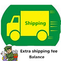 Extra shipping fee And Extra Balance for customer