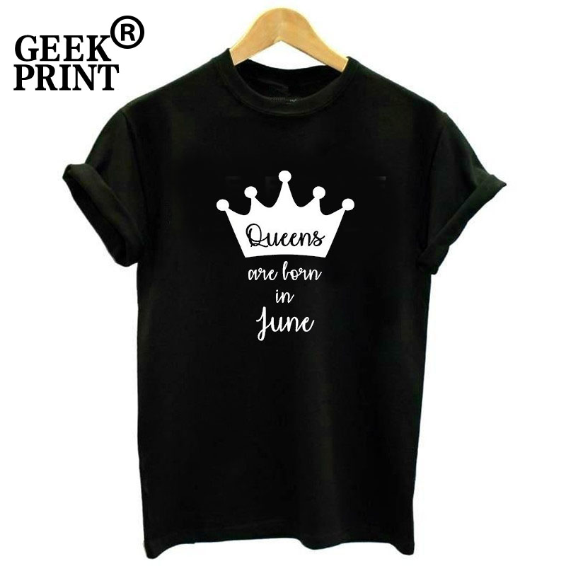 Detail Feedback Questions About Women Tops QUEENS ARE BORN IN JUNE Months Print Tshirts Lady Birthday T Shirt Girl Gifts Dropshipping On Aliexpress