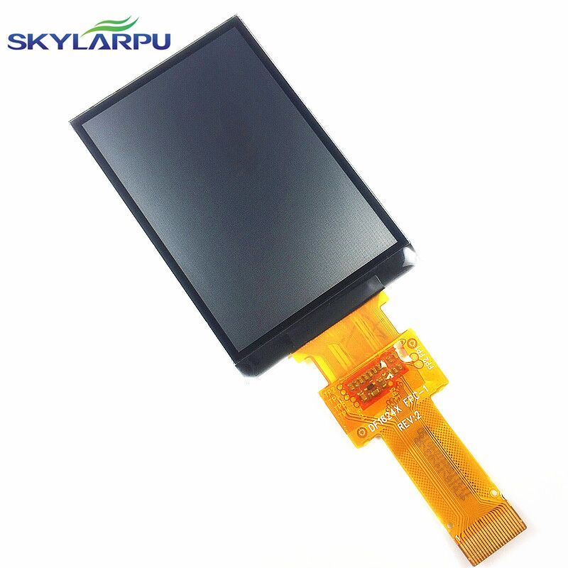 skylarpu New 2.6 inch DF1624X FPC-1 RE:V for GARMIN GPSMAP 62stc (Without backlight) LCD display screen Repair replacement автомобильный набор для навигатора garmin oregon colorado dakota gpsmap 62