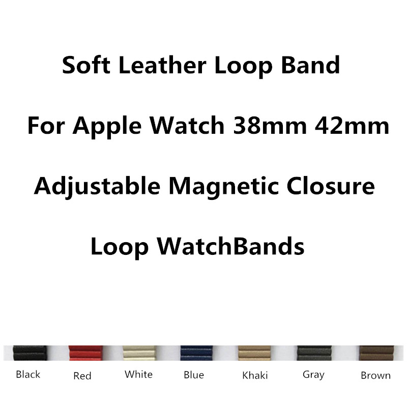 Watchbands Soft Leather Loop Band For Apple Watch 38mm 42mm Strap Adjustable Magnetic Closure Loop WatchBands For iWatch Sport