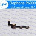 Original elephone p6000 fpc tecla de volumen hacia arriba/abajo flex botón + power on/off button flex fpc reemplazo para elephone p 6000 pro