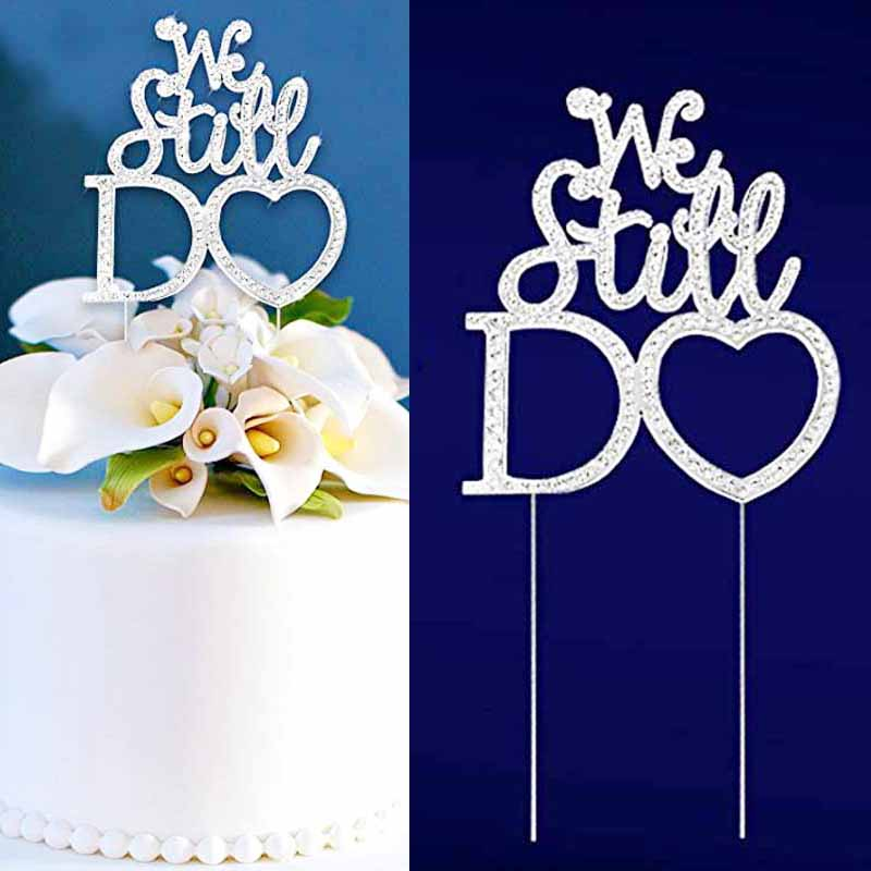 Hot Sale Wedding Decoration We Still Do Cake Topper For 10th 20th