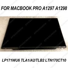 17″ FOR APPLE MACBOOK PRO A1297 A1298 MB166 MC725 LCD LED SCREEN REPLACE PANEL LP171WU6 TLA1/A2/TLB2 LTN170CT10 MATRIX DISPLAY