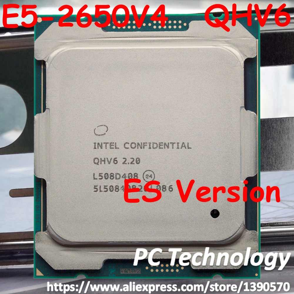 Original Intel Xeon processor ES Version E5-2650V4 QHV6 2.20GHz 12-Core 30M E5 2650V4 CPU FCLGA2011-3 105W free shipping