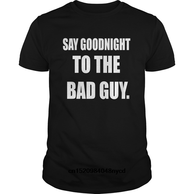 Gildan Funny T Shirts Scarface Say Goodnight To The Bad Guy 2018