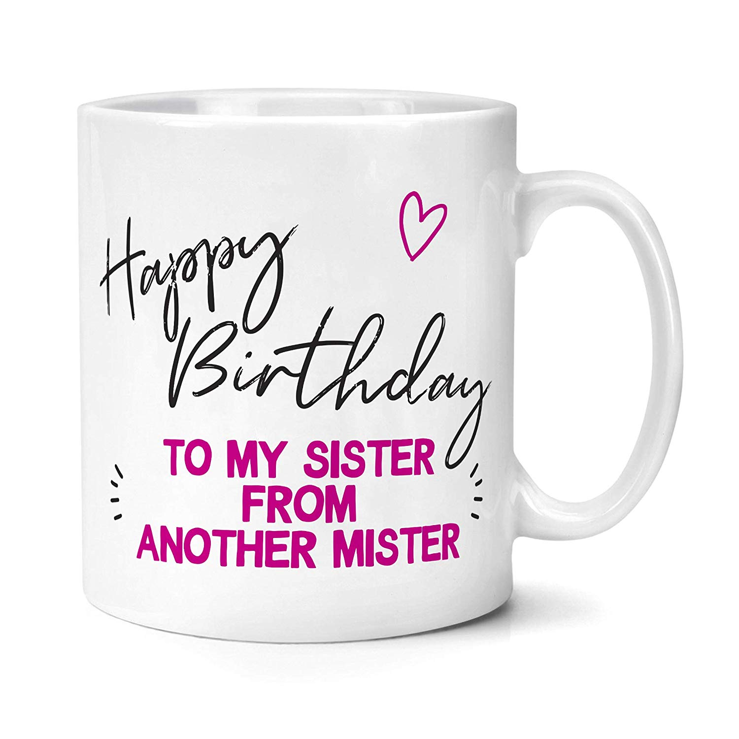 Birthday Gift for Best Friend Happy Birthday To My Sister From Another Mister Mug image