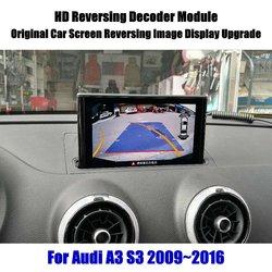 Dla Audi A3 S3 2009 ~ 2016 HD dekoder Box Player tylna kamera cofania obraz aktualizacja ekranu samochodu aktualizacja wyświetlacza w Kamery pojazdowe od Samochody i motocykle na