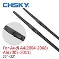 Chsky wiper blades para audi a4 (2004-2008) a6 (2005-2011)