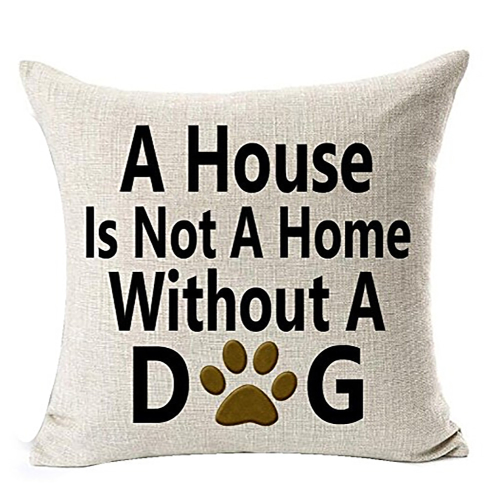 A House Is Not A Home Without A Dog Cushion Cover 45x45cm Cotton Linen Throw Pillow Case Sofa Bed Home Decor Housse De Coussin