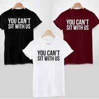 NO TE PUEDES SENTAR CON NOSOTROS T Shirt mujeres BORGOÑA Camisetas Verano de las señoras Tops Camisetas de Encargo Divertido Diseño de Letra de Impresión camisetas tops