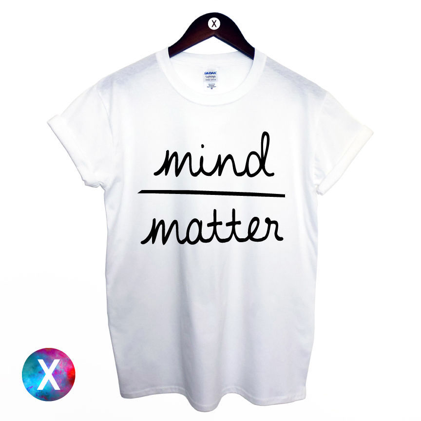 MIND OVER MATTER MENS T SHIRT / PRINTED TEE WOMENS GIRLS SWAG HIPSTER TUMBLR TOP TShirt Tee Shirt Unisex More Size and Colo-A421