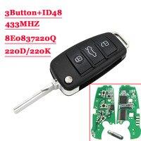 3 Button Remote Car Flip Key 433MHz Fob for AUDI A2 A4 S4 Cabrio Quattro Avant 2005 2006 2007 2008 with 48 Chip 8E0 837 220Q K D