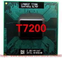 Оригинальный процессор Intel Core 2 Duo T7200, разъем ЦП 479 (4M кэш/2,0 ГГц/667 МГц/двухъядерный), процессор для ноутбука, бесплатная доставка
