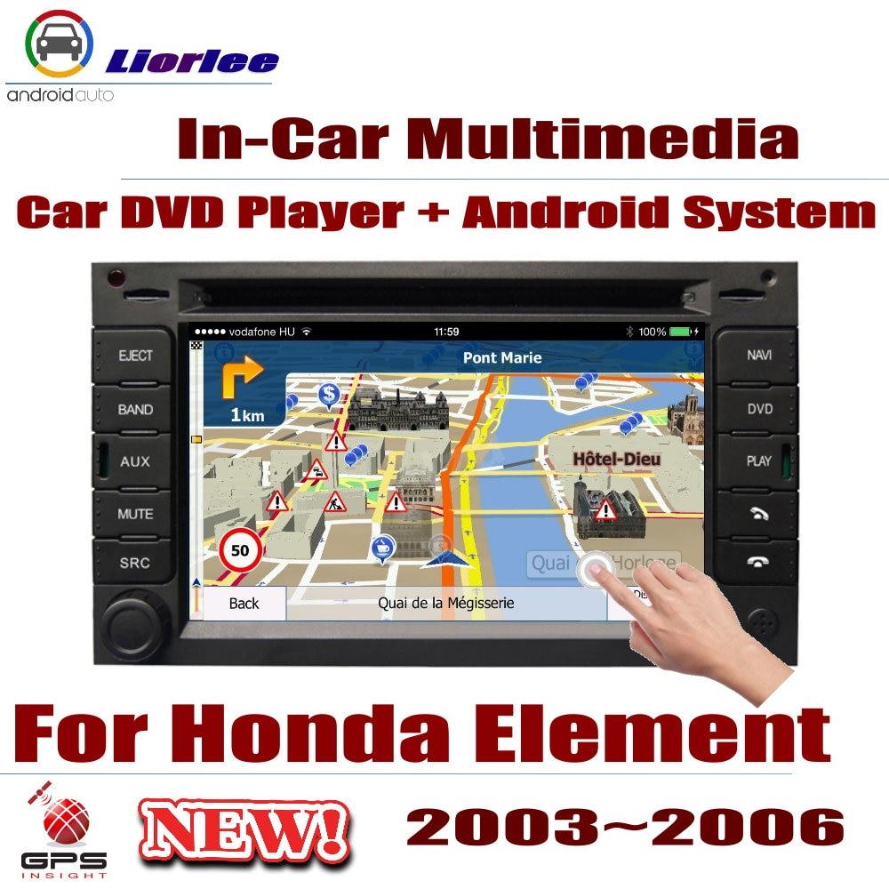 Autoradio lecteur DVD Navigation GPS pour Honda Element 2003 ~ 2006 Android HD système de lecteur Audio vidéo stéréo dans l'unité de tête de tableau de bord