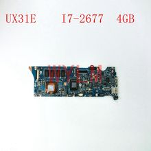 UX31E с i7-2677 Процессор 4 ГБ Оперативная память памяти плата для ASUS UX31 UX31E Материнская плата ноутбука 100% тестирование рабочий Бесплатная доставка