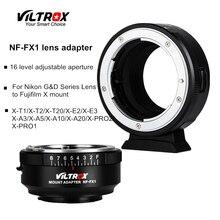 Viltrox NF FX1 adaptateur dobjectif de caméra avec bague douverture réglable pour objectif Nikon G & D vers Fuji X T2 X T20 X E3 X A20 E2S