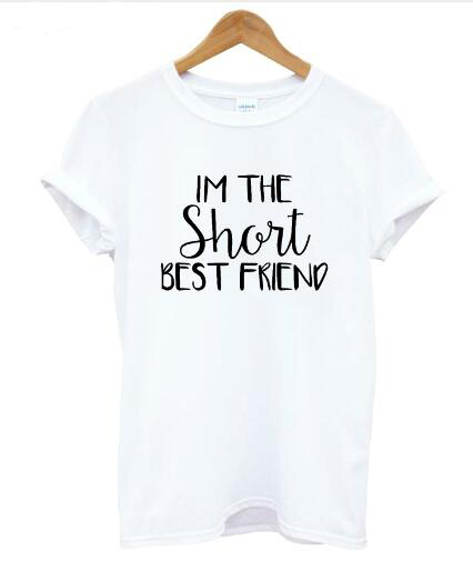 1a45660c0ad8 Women/Men High Quality Crewneck I'M The Short Best Friend Funny Letter T- Shirt Graphic Casual Tumblr Tops Girl Tee Summer Shirts