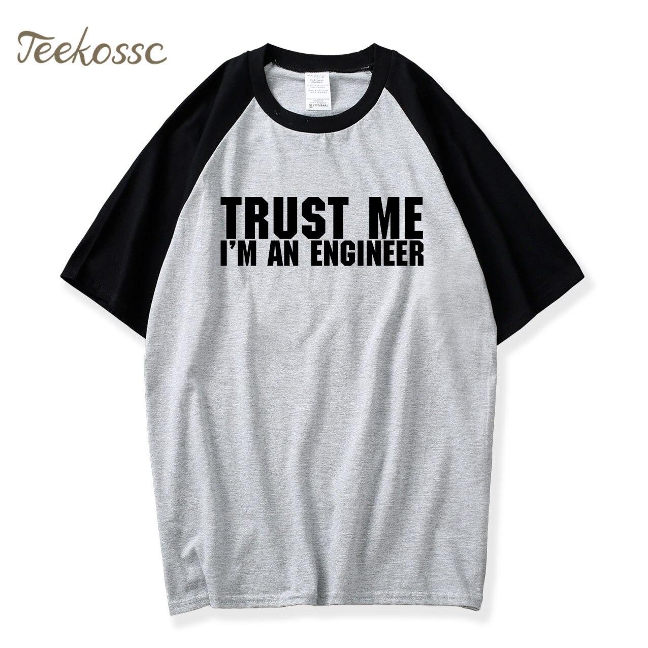 Trust Me I'm An Engineer Letters Print T Shirt 2018 New Summer Simple Raglan Tshirt Men 100% Cotton Men's Basic Camiseta T-Shirt