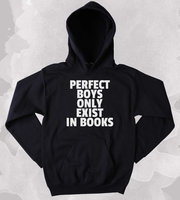 Reader Gift Sweatshirt Perfect Boys Only Exist In Books Slogan Funny Bookworm Girly Clothing Tumblr Hoodie