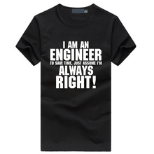 I'm An Engineer Save Time Assume I'm Always Right Funny fitness tshirt homme summer hip hop black t-shirts men casual tops tees
