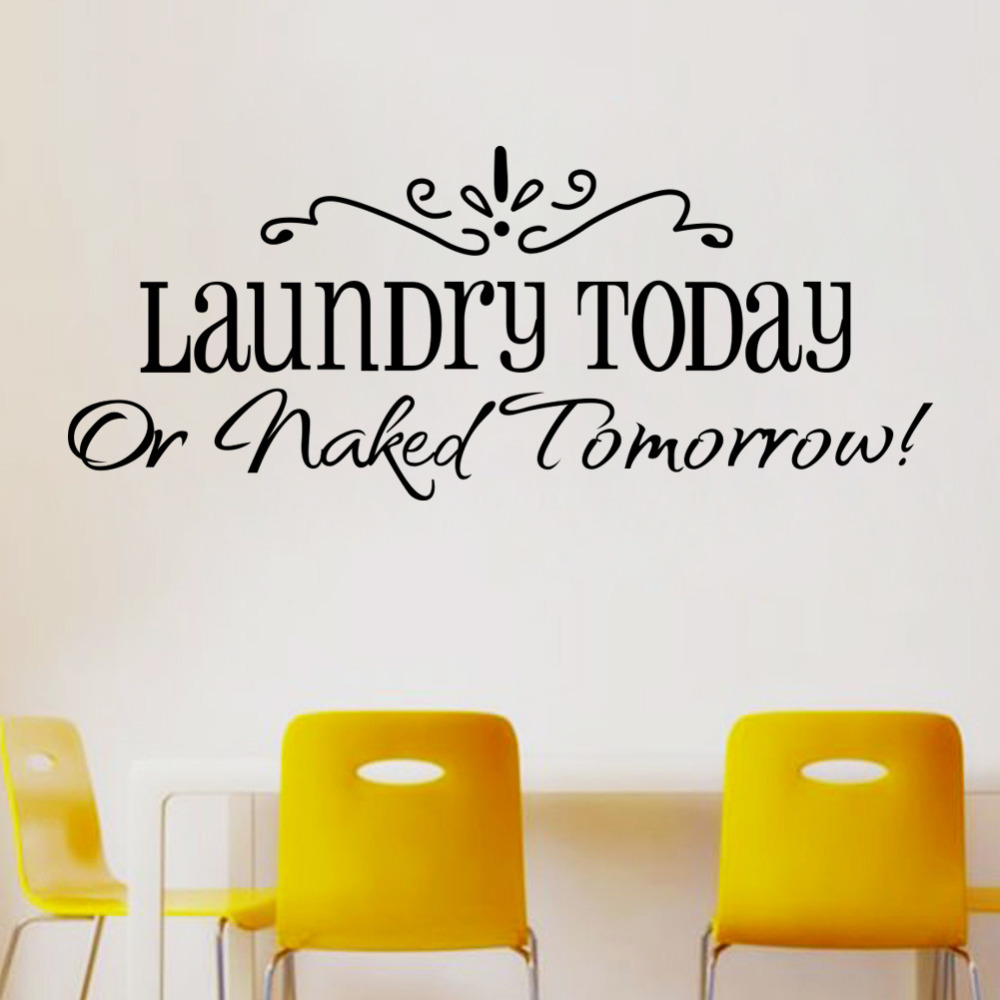 Wall Stickers Laundry Today Or Naked Tomorrow Home Decor Quote Wall Decals 8032 Removable Kitchen Vinyl