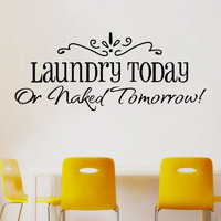 Wall Stickers Laundry Today Or Naked Tomorrow Home Decor Quote Wall Decals  Removable Kitchen Vinyl